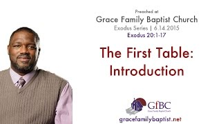 Voddie Baucham - Exodus 20:1-17 - The First Table: Introduction