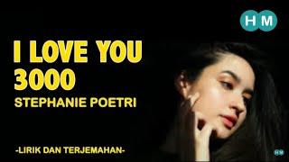 I LOVE YOU 3000 - STEPHANIE POETRI (LIRIK DAN TERJEMAHAN INDONESIA)