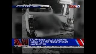 NTVL: 9, patay nang maka-engkwentro ng mga pulis ang grupong target ng operasyon