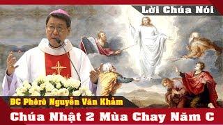 Chúa Nhật 2 Mùa Chay Năm C -Đức Cha Phêrô Nguyễn Văn Khảm  Bài Giảng Công Giáo Hay