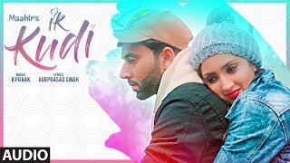 New Punjabi Songs | Ik Kudi: Maahir (Full Audio Song) B Praak | Latest Punjabi Songs
