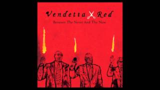 Watch Vendetta Red P.s. Love The Black video