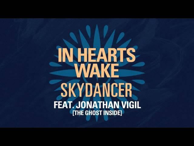 In Hearts Wake - Skydancer [feat Jonathan Vigil]