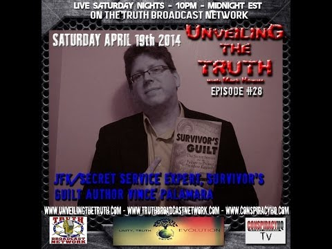 Unveiling The Truth #28: Interview With Secret Service Expert Vince Palamara (19-04-2014)