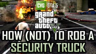 GTA 5 Gameplay - How to Make Money Robbing a Gruppe 6 Security Truck.. sort of.
