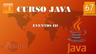 Curso Java. Eventos III. Vídeo 67