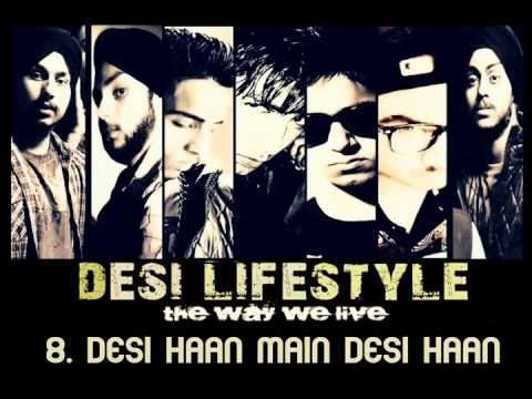 Desi Lifestyle - Desi Haan Main Desi Haan (Audio) - The Band Of Brothers