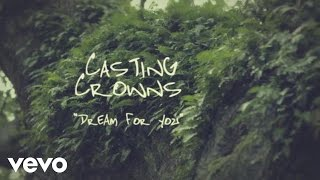 Watch Casting Crowns Dream For You video