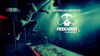 Dub Rebellion Guest Mix #21: PEEKABOO [7 Year Birthday Special]