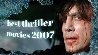 TOP 6 BEST THRILLER MOVIES | 2007