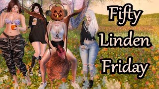 Fifty Linden Friday 10/12/2018 - Second Life