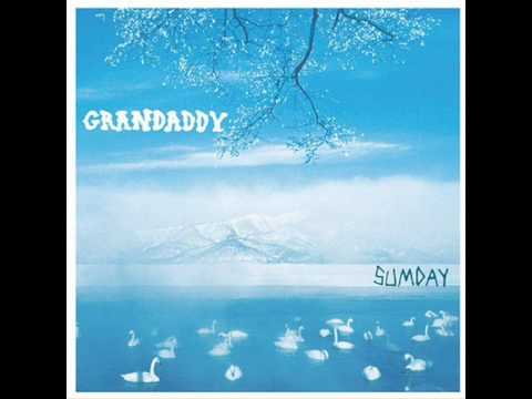 Grandaddy - The Final Push To The Sun