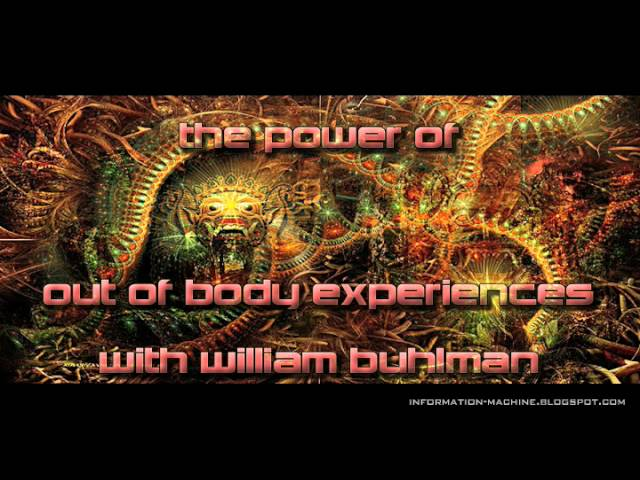The Power of Out of Body Experiences with William Buhlman, May 31, 2012