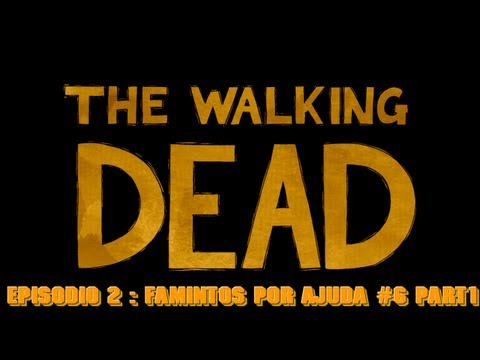 The Walking Dead Eps 2 : Famintos Por Ajuda #6 Part1