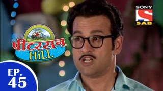 Peterson Hill - पीटरसन हिल - Episode 45 - 27th March 2015