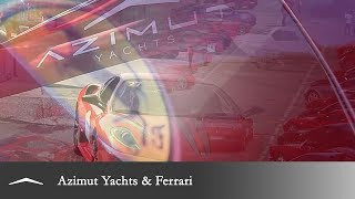 Azimut Yachts & Ferrari - Eccellenze Italiane - 10 sept 2016