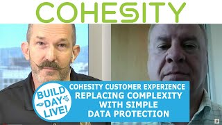 Cohesity customer experience, replacing complexity with simple data protection