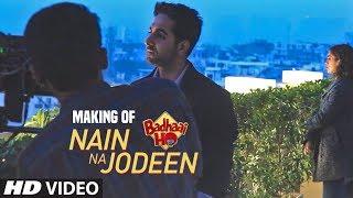 Song Making Nain Na Jodeen  Badhaai Ho Ayushmann Khurranasanya Malhotrarochak Kohlineha Kakkar