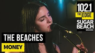 The Beaches - Money (Live at the Edge)