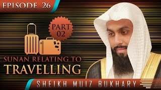 Sunan Relating To Travelling – Part 02? #SunnahRevival ? by Sheikh Muiz Bukhary ? TDR