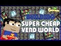 Growtopia - Building VENDING World!!! (SPEND 200dls) (Cheap Prices)