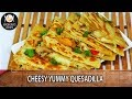 Crispy Vegetable Quesadilla | Homemade Quesedilla | Madhuras Recipe | Ep - 657
