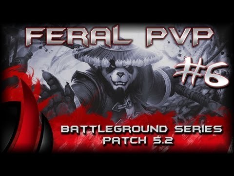 WoW Feral Druid MoP 90 PvP Patch 5.2 - Part #6: Feral PvP Random Battleground Series
