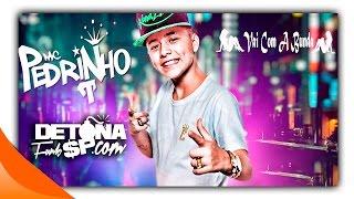 MC Pedrinho - Vai com a Bunda - (Perera DJ) - Detona Funk SP