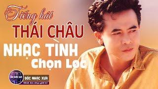 Tiếng Hát Thái Châu - Tuyệt Phẩm Nhạc Vàng Trữ Tình Bolero Chọn Lọc | Giọng Ca Để Đời