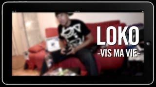 LOKO - Vis ma vie - Clip officiel et paroles [Official video by Pixmakers]