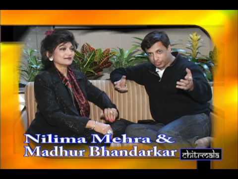 Nilima Mehra's interview with Madhur Bhandarkar for Chitrmala.