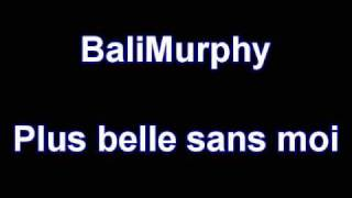 Watch Balimurphy Plus Belle Sans Moi video