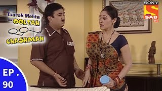 Taarak Mehta Ka Ooltah Chashmah - तारक मेहता का उल्टा चशमाह - Episode 90