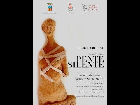 L'artista Sergio Rubini espone a Barletta. PENTE SILENTE. 14/8/2014