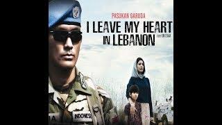 Film Bioskop Indonesia Pasukan Garuda I Leave My Heart In Lebanon