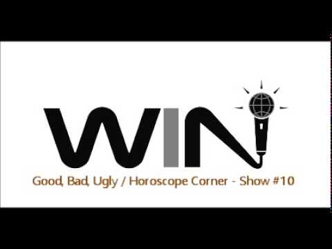 WIN Show #10 - GOOD, BAD, UGLY and HOROSCOPE CORNER Segments - Best Improv Comedy Radio Show (Free)