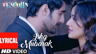 Download Arijit Singh: ISHQ MUBARAK Full Song WIth Lyrics | Tum Bin 2 3Gp Mp4