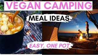 Vegan camping food ideas and packing list / Easy one pot meals / Beginner friendly vegan recipes