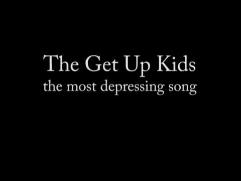 Get Up Kids - The Most Depressing Song