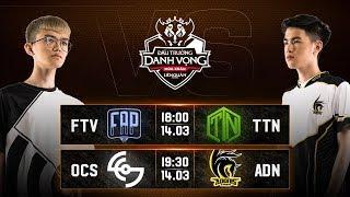 FTV vs TTN I OCS vs ADN - Vòng 4 Ngày 2- Đấu Trường Danh Vọng Mùa Xuân 2019