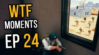 PUBG: WTF Moments Ep. 24