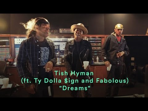 Tish Hyman Ft. Ty Dolla Sign & Fabolous Dreams rnb music videos 2016