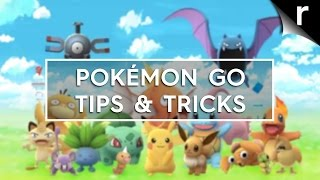 Pokémon GO Tips & Tricks: How to catch 'em all (and more)