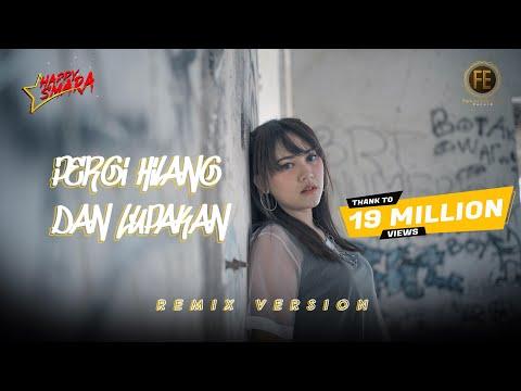Download Lagu HAPPY ASMARA - PERGI HILANG DAN LUPAKAN [ Dj Angklung Full Bass ] (   ).mp3
