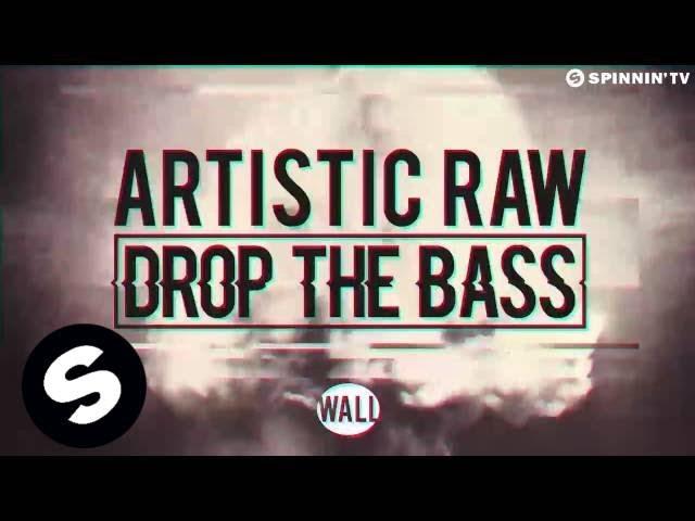 Artistic Raw - Drop The Bass (Original Mix)