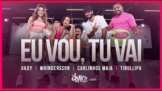 Eu Vou, Tu Vai - Tirullipa, Gkay, Whindersson, Carlinhos Maia | FitDance TV (Coreografia Oficial)