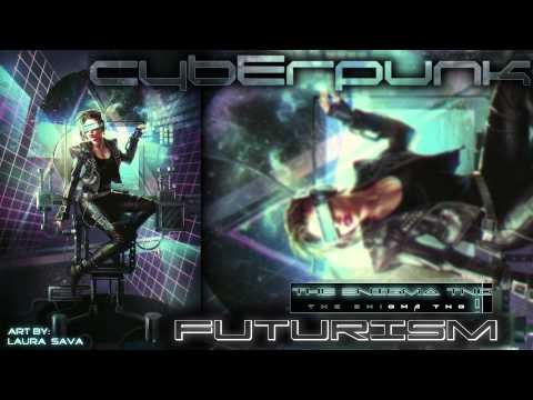 Cyberpunk | The Enigma TNG - Futurism
