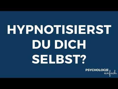 Wie du dich tagtäglich selbst hypnotisierst | psychologie-einfach.de