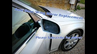 Audi A4 2010 Side/ Wing Mirror Removal/Replacement