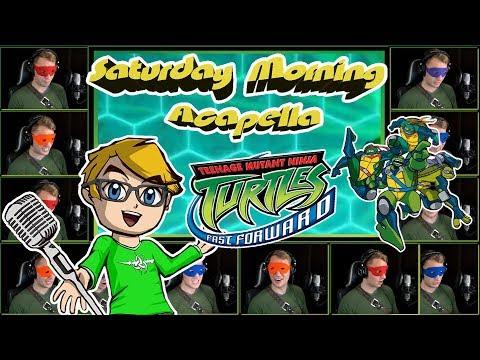 Teenage Mutant Ninja Turtles: Fast Forward (TMNT 2003) - Saturday Morning Acapella